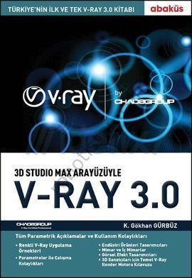 3D Studio Max Arayüzle V-Ray 3.0 - K. Gökhan Gürbüz