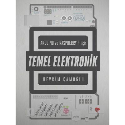 Arduino ve Raspberry Pi için Temel Elektronik Kitabı - Devrim Çamoğlu