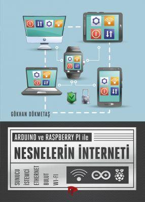 Arduino ve Raspberry PI ile Nesnelerin İnterneti - Gökhan Dökmetaş