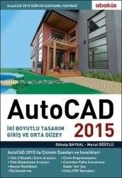 Abaküs Yayınevi - AutoCAD 2015 - İki Boyutlu Tasarımlar Giriş ve Orta Düzey - Gökalp Baykal
