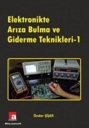 Altaş Yayıncılık - Elektronikte Arıza Bulma ve Giderme Teknikleri -1 - Önder Şişer