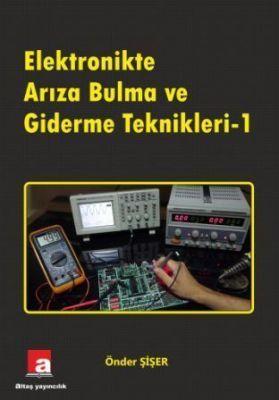 Elektronikte Arıza Bulma ve Giderme Teknikleri -1 - Önder Şişer