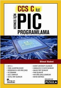 Herkes için PIC Programlama - Bilimsel Özel Bilgisayar Eğitimi