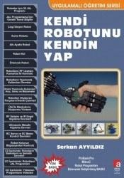 Altaş Yayıncılık - Kendi Robotunu Kendin Yap - Serkan Ayyıldız