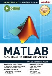 Abaküs Yayınevi - Matlab - Yapay Zeka ve Mühendislik Uygulamaları - Cemalettin Kubat