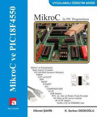 MikroC ve PIC18F4550 - Hikmet Şahin, K. Serkan Dedeoğlu
