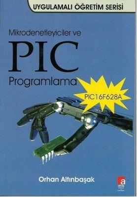 Mikrodenetleyiciler ve PIC Programlama (16F628A) - Orhan Altınbaşak