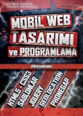 Mobil Web Tasarımı ve Programlama - Ayhan Barış, Tolga Dedebek