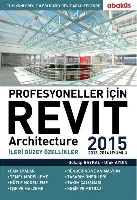 Profesyoneller için Revit Architecture 2015 - Gökalp Baykal, Ufuk Aydın