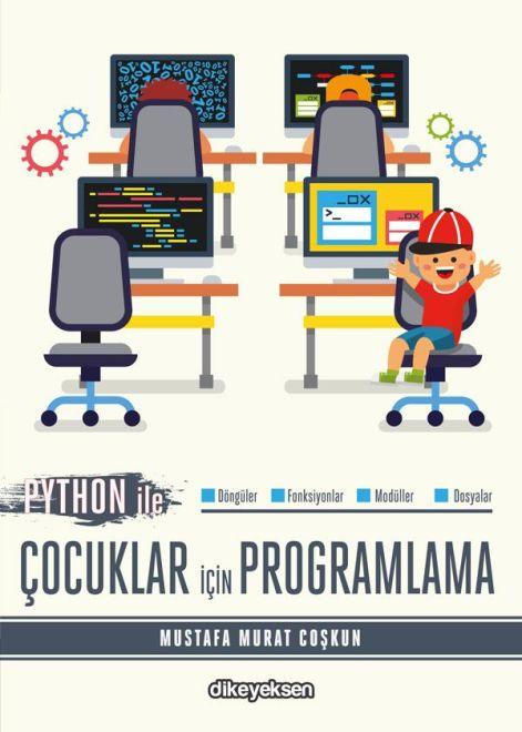 Python ile Çocuklar için Programlama - Mustafa Murat Coşkun
