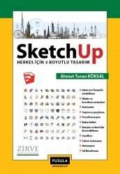 Pusula - SketchUp - Herkes için 3 Boyutlu Tasarım - Ahmet Turan Köksal