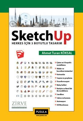 SketchUp - Herkes için 3 Boyutlu Tasarım - Ahmet Turan Köksal