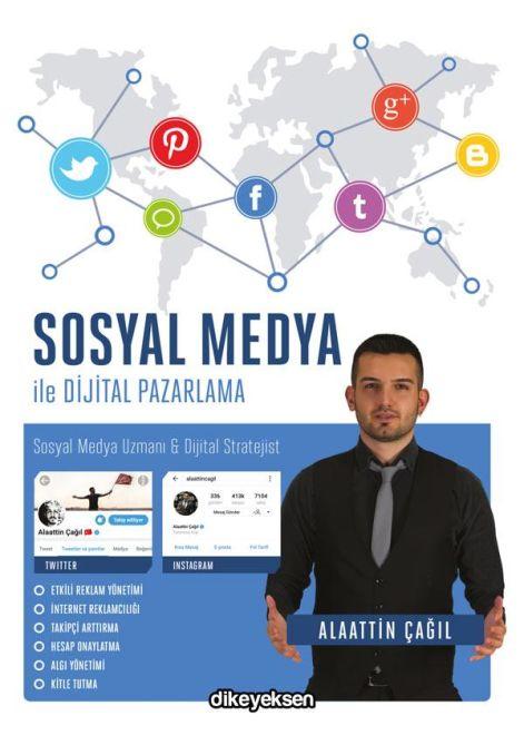 Sosyal Medya ile Dijital Pazarlama - Alaattin Çağıl