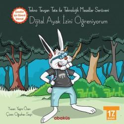 Abaküs Yayınevi - Tekno Tavşan Tata Dijital Ayak İzini Öğreniyorum