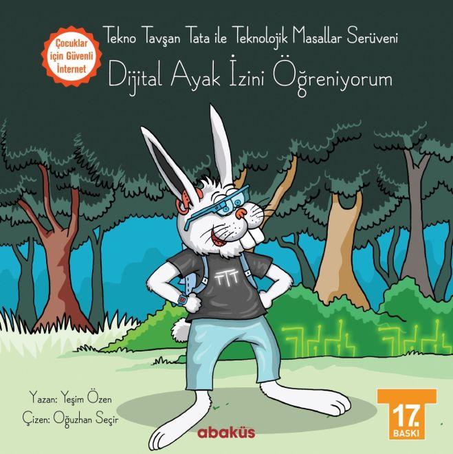 Tekno Tavşan Tata Dijital Ayak İzini Öğreniyorum