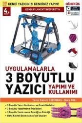 Abaküs Yayınevi - Uygulamalarla 3 Boyutlu Yazıcı Yapımı ve Kullanımı - Dr. Yavuz Kerem Demir