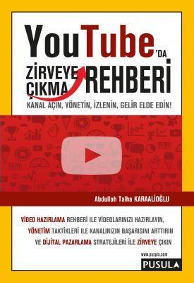 Youtube′da Zirveye Çıkma Rehberi - Abdullah Talha Karaalioğlu
